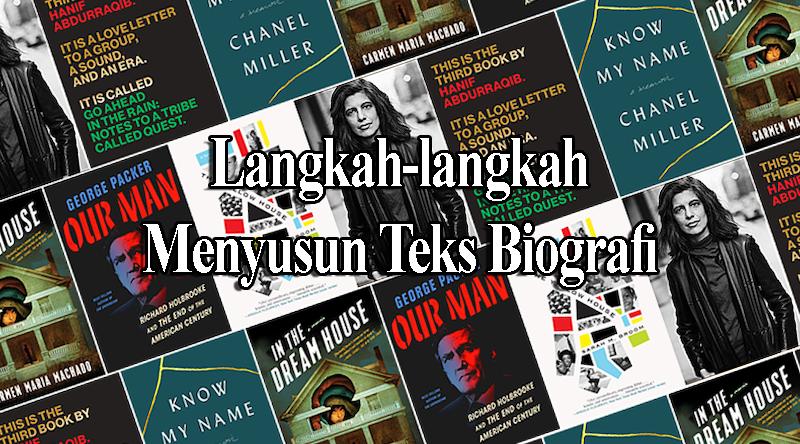 Langkah-langkah Menyusun Teks Biografi